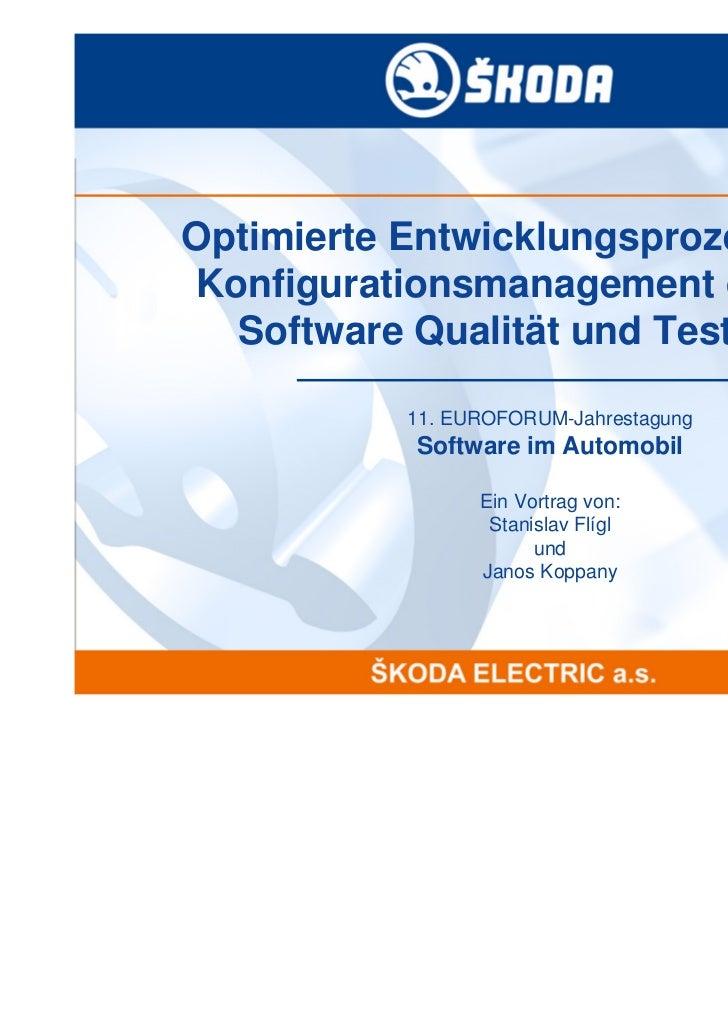 Optimierte Entwicklungsprozesse &Konfigurationsmanagement durch  Software Qualität und Testing           11. EUROFORUM-Jah...