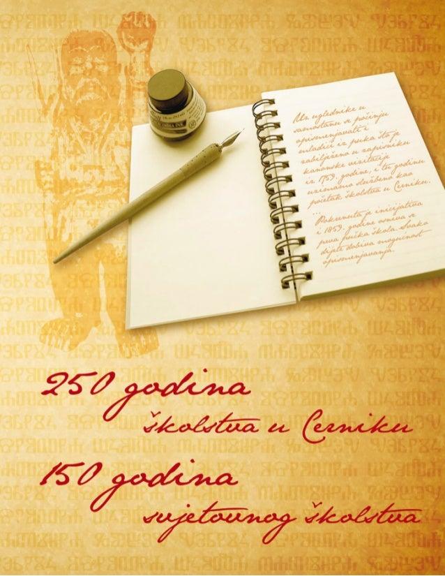 250 godinaškolstva u Cerniku  150 godinasvjetovnog školstva     Cernik, travanj 2010.
