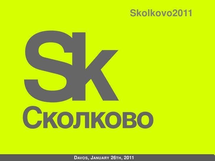 Skolkovo2011DAVOS, JANUARY 26TH, 2011