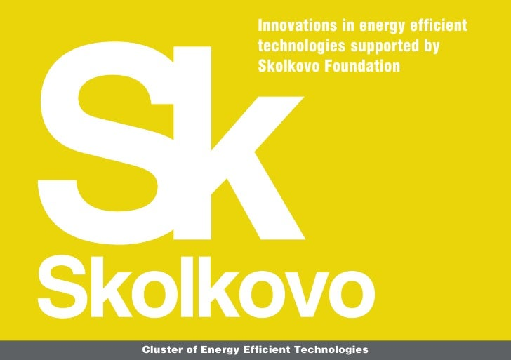 Innovations in energy efficient                    technologies supported by                    Skolkovo FoundationCluster...