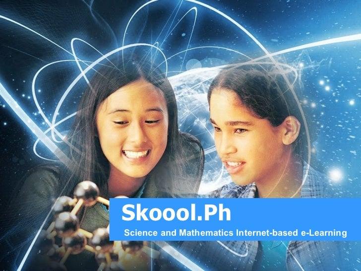 Skoool.Ph Science and Mathematics Internet-based e-Learning
