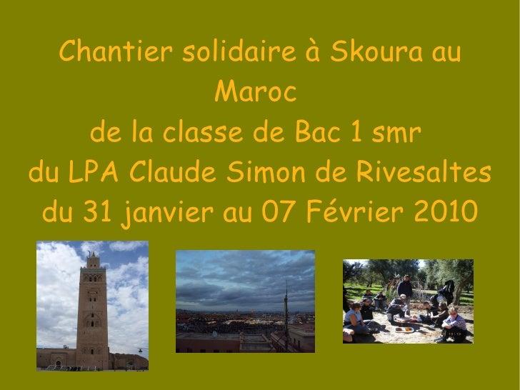 Chantier solidaire à Skoura au Maroc   de la classe de  Bac 1 professionnel services en milieu rural  du  LPA Claude Simon...