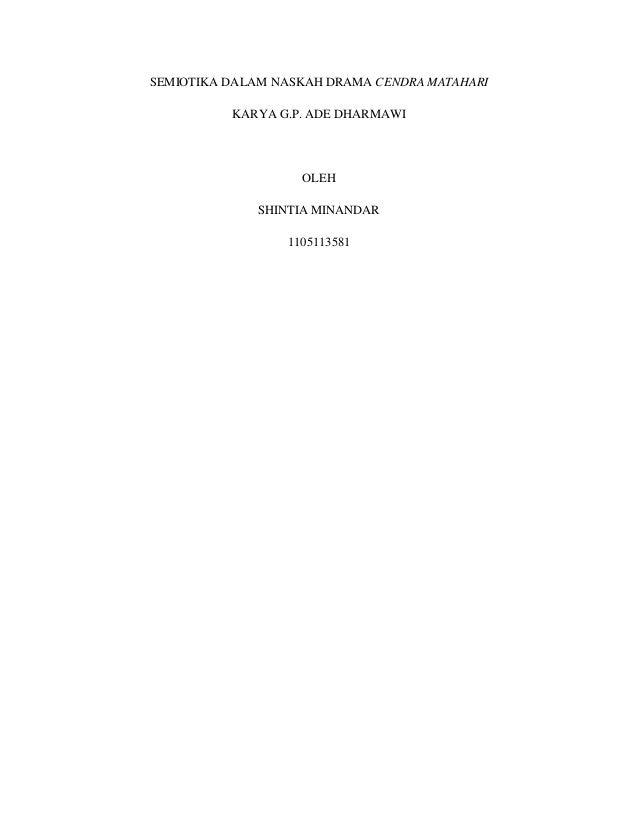SEMIOTIKA DALAM NASKAH DRAMA CENDRA MATAHARIKARYA G.P. ADE DHARMAWIOLEHSHINTIA MINANDAR1105113581