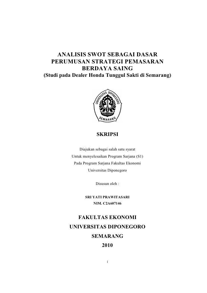 ANALISIS SWOT SEBAGAI DASAR   PERUMUSAN STRATEGI PEMASARAN            BERDAYA SAING(Studi pada Dealer Honda Tunggul Sakti ...