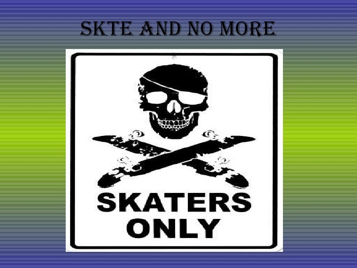 Skte And No More