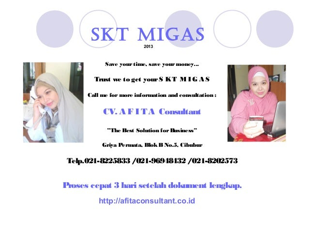 SKT MIGAS2013Save your time, save yourmoney...Trust we to get yourS KT MI G A SCall me formore information and consultatio...