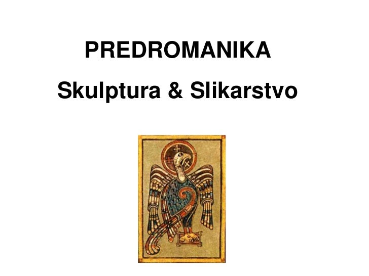 PREDROMANIKASkulptura & Slikarstvo