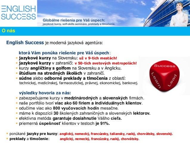 English Success je moderná jazyková agentúra: ktorá Vám ponúka riešenie pre Váš úspech:  jazykové kurzy na Slovensku: uţ ...