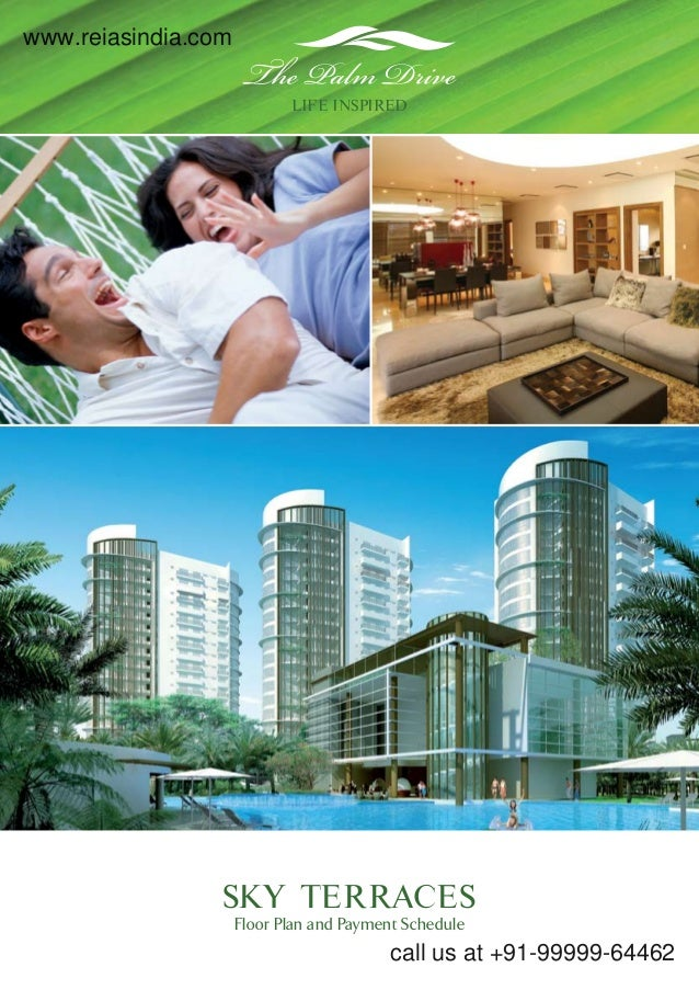 LIFE INSPIRED  SKY TERRACES  Floor Plan and Payment Schedule  call us at +91-99999-64462  www.reiasindia.com