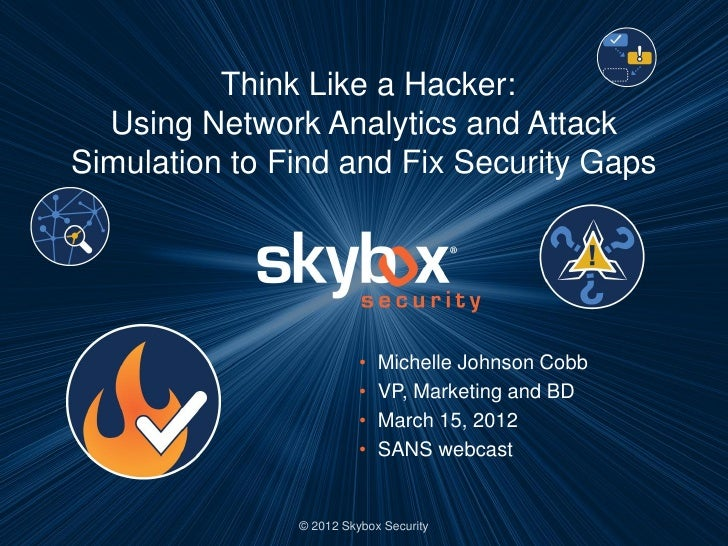 Think Like a Hacker: Using Network Analytics and Attack Simulation to Find and Fix Security Gaps