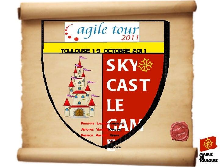 INSPECTER ADAPTER SKY CASTLE GAME TOULOUSE 19 OCTOBRE 2011 A partir du Kanban Game de Jon Jagger Philippe Launay Antoine V...