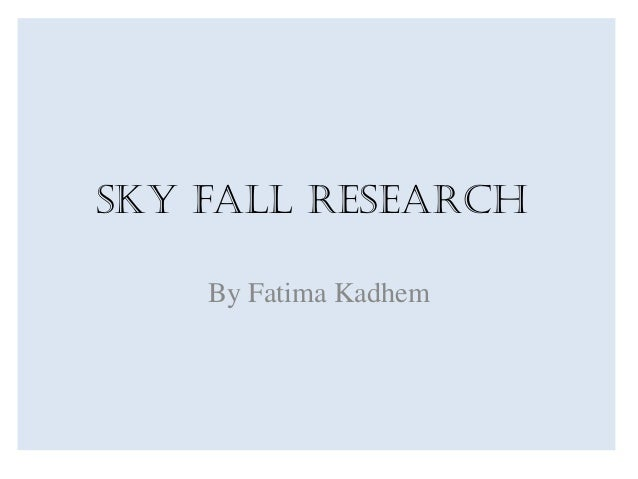 Sky fall research