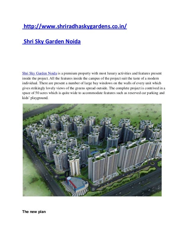 http://www.shriradhaskygardens.co.in/Shri Sky Garden NoidaShri Sky Garden Noida is a premium property with most luxury act...
