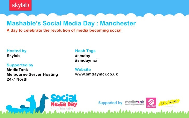 Mashable's Social Media Day : Manchester A day to celebrate the revolution of media becoming social     Hosted by         ...