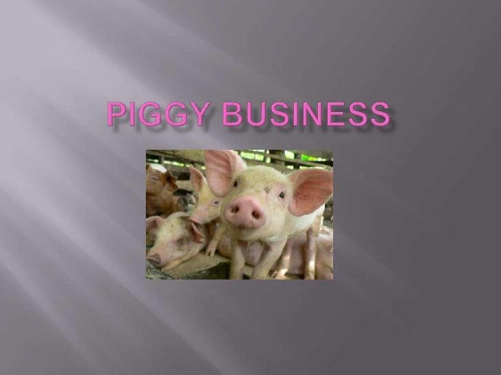 Piggy business<br />
