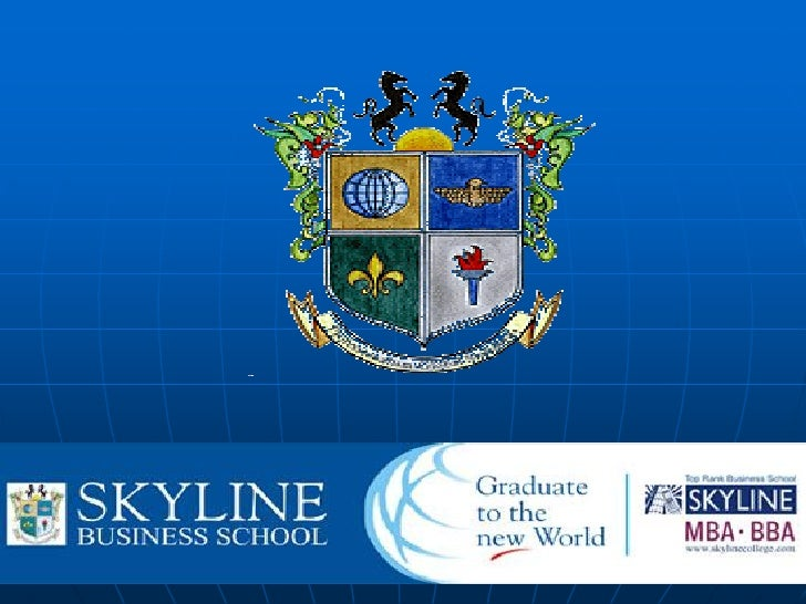 Welcome to SkylineSKYLINE BUSINESS SCHOOLSKYLINE SCHOOL OF COMMUNICATIONSSKYLINE INSTITUTE OF TRAVEL & TOU RISM