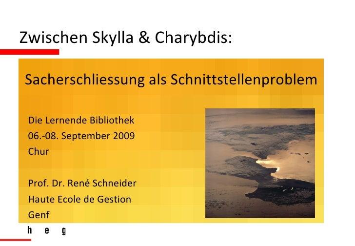 Die Lernende Bibliothek 06.-08. September 2009 Chur Prof. Dr. René Schneider Haute Ecole de Gestion Genf Sacherschliessung...