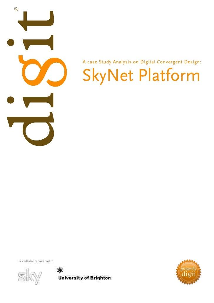 A case study analysis on digital convergent design: SkyNet platform Shawn De Freitas1, Begoña Bagur1 1  University of Brig...