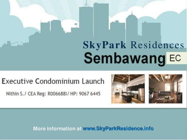 Nithin S. HP: 9067 6445 Email: nithin@hsr.com.sg CEA Reg: R006688I Info Page: http://www.SkyParkResidence.info Sembawang E...