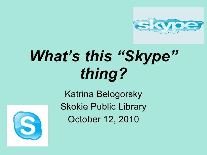 Skype 10/12/10