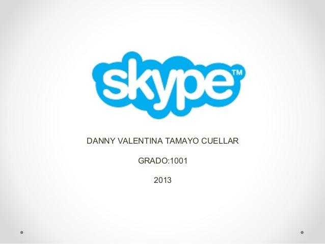 DANNY VALENTINA TAMAYO CUELLAR GRADO:1001 2013