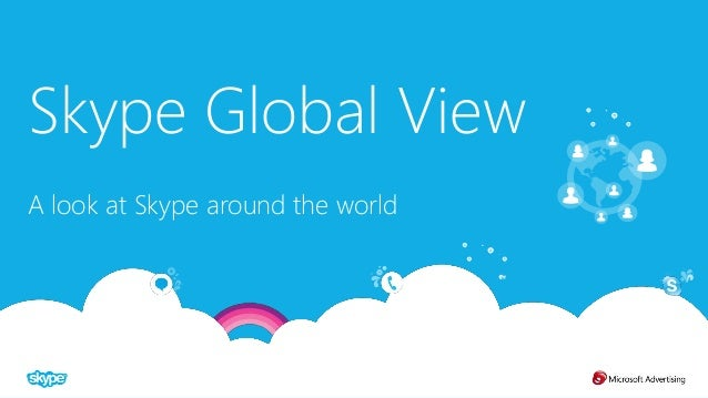 Skype Global View A look at Skype around the world