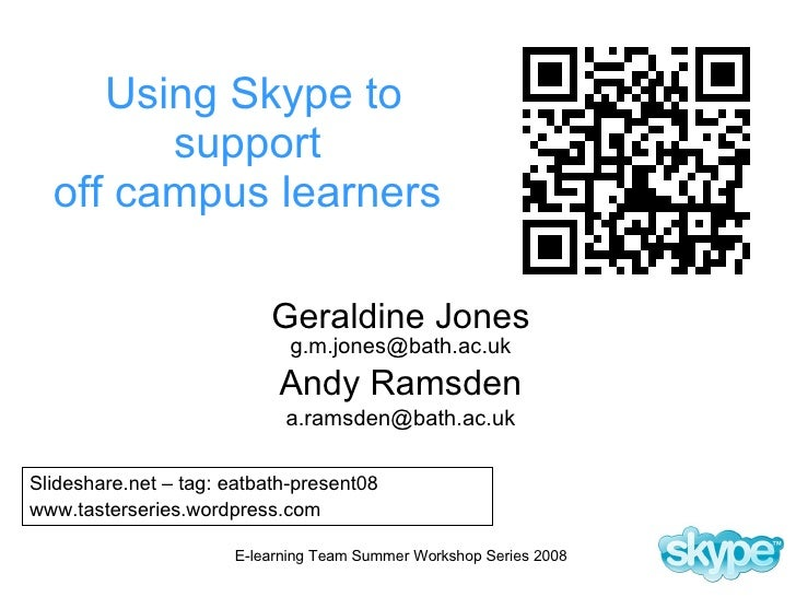 Using Skype to support  off campus learners   Geraldine Jones [email_address] Andy Ramsden [email_address] Slideshare.net ...