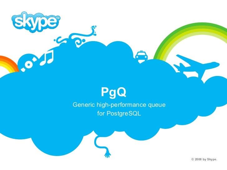 PgQ Generic high-performance queue for PostgreSQL