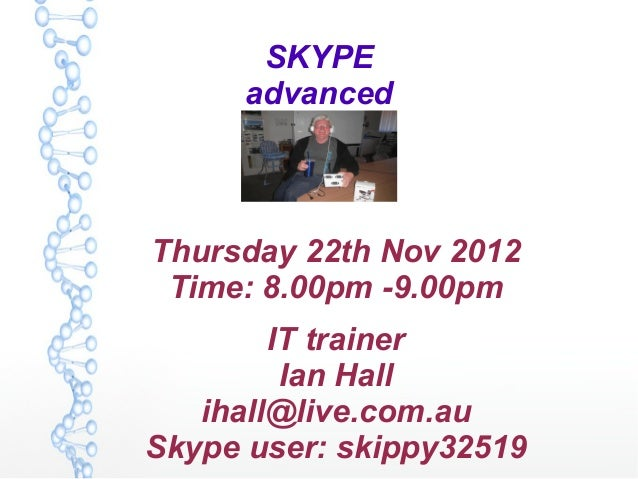 Skype advanced 22nd nov 2012 8 9pm