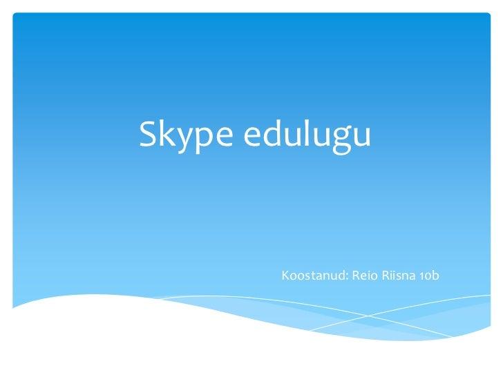 Skype edulugu