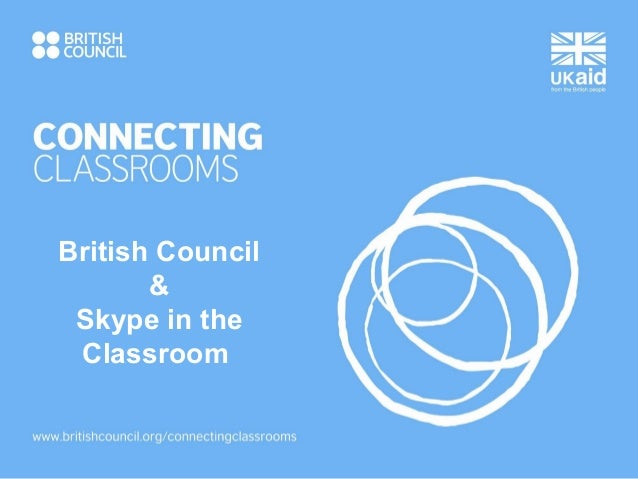 British Council       & Skype in the Classroom