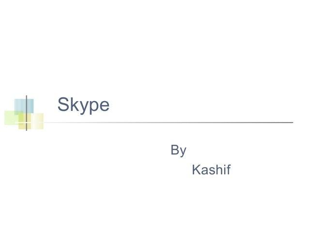 Skype By Kashif
