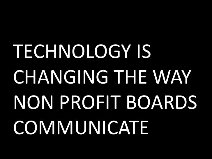 TECHNOLOGY IS CHANGING THE WAY NON PROFIT BOARDS COMMUNICATE<br />