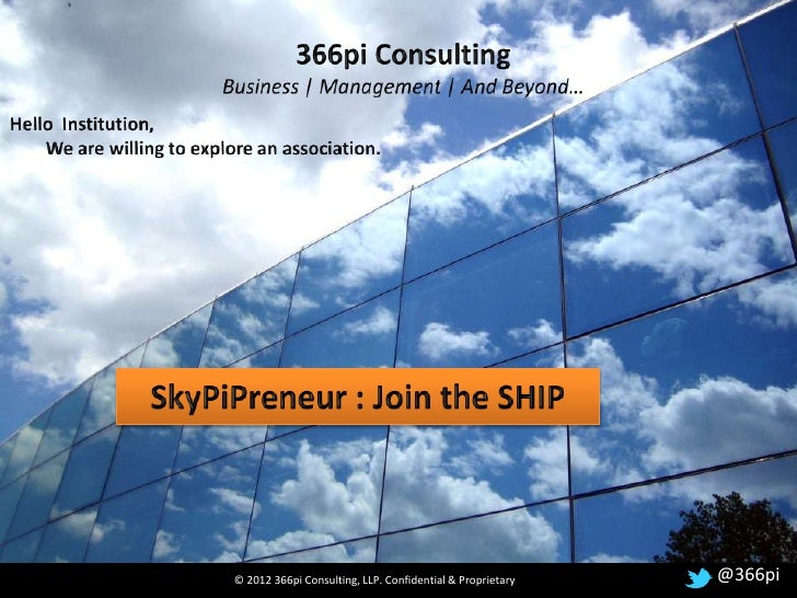 366pi ConsultingBusiness   Management   And Beyond…  © 2012 366pi Consulting, LLP. Confidential & Proprietary   @366pi