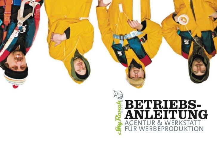 BETRIEBS-ANLEITUNGAGENTUR & WERKSTATTFUR WERBEPRODUKTION