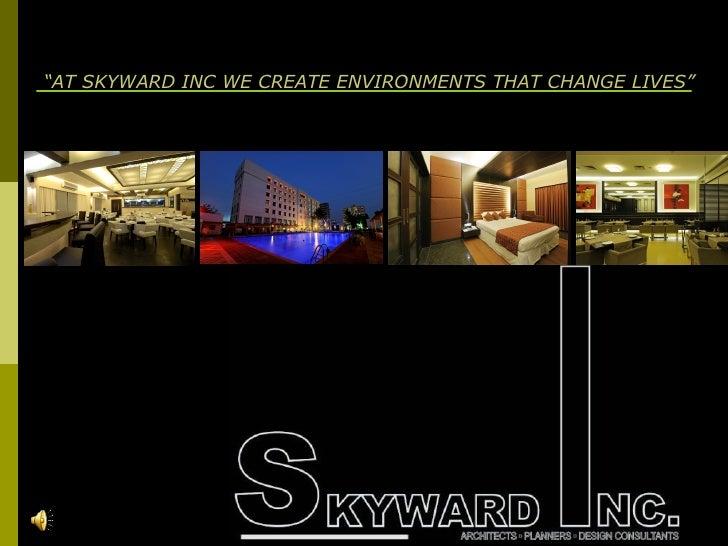 """""""AT SKYWARD INC WE CREATE ENVIRONMENTS THAT CHANGE LIVES""""        """"WE CREATE ENVIORMENTS THAT CHANGE LIVES"""""""