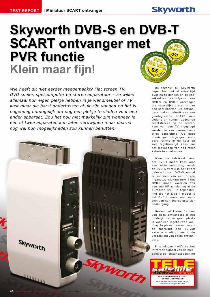 TEST REPORT                   Miniatuur SCART ontvanger     Skyworth DVB-S en DVB-T SCART ontvanger met PVR functie       ...