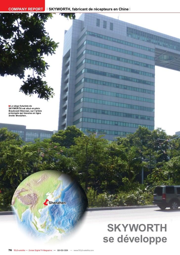 COMPANY REPORT                         SKYWORTH, fabricant de récepteurs en Chine■ Le siège futuriste deSKYWORTH est situé...