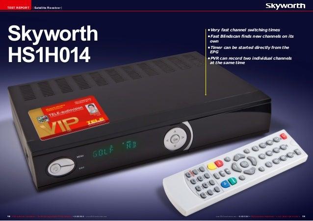 TEST REPORT  Satellite Receiver  Skyworth HS1H014  18 TELE-audiovision International — The World's Largest Digital TV Trad...
