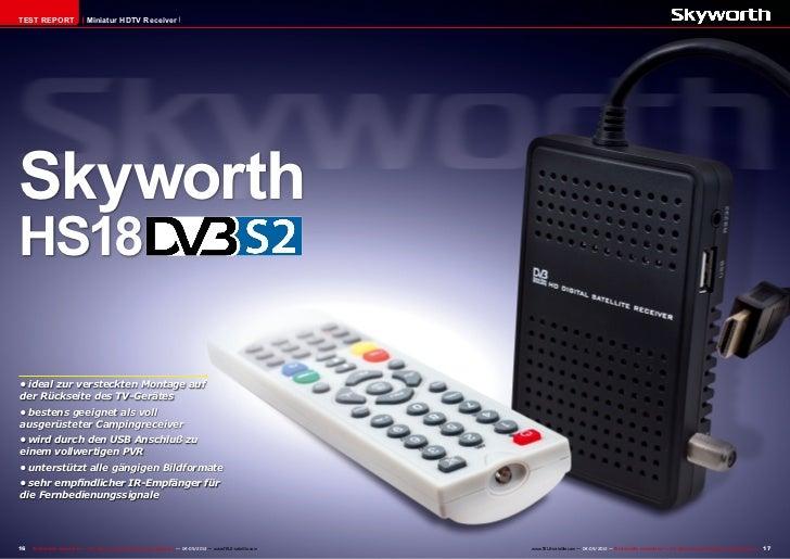 TEST REPORT                     Miniatur HDTV ReceiverSkyworthHS18•ideal zur versteckten Montage aufder Rückseite des TV-...