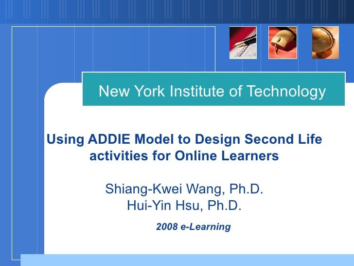 Using ADDIE Model to Design Second Life activities for Online Learners