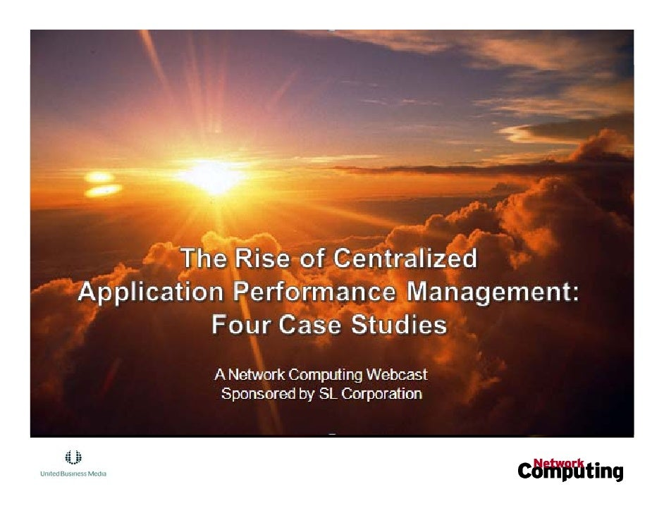 The Rise of Centralized Application Performance Management: Four Case Studies