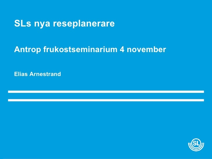 SLs nya reseplanerare Antrop frukostseminarium 4 november Elias Arnestrand