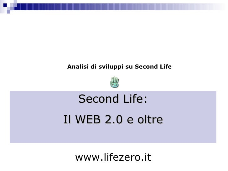 Analisi di sviluppi su Second Life   Second Life: Il WEB 2.0 e oltre www.lifezero.it