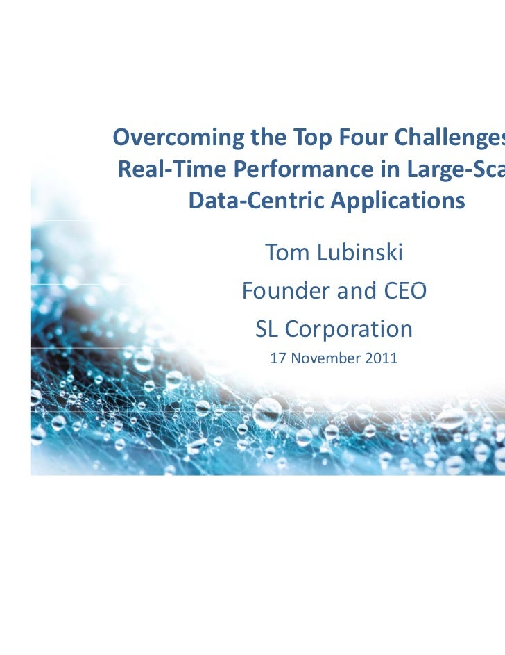 Overcoming the Top Four Challenges to Real‐Time Performance in Large‐Scale, Data‐Centric Applications