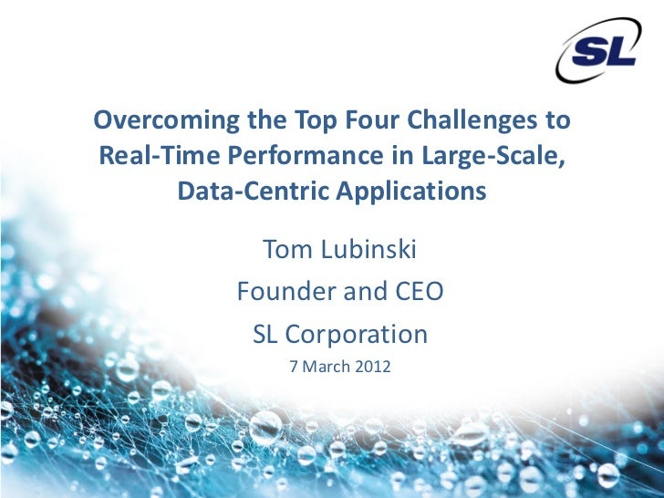 Overcoming the Top Four Challenges toReal-Time Performance in Large-Scale,      Data-Centric Applications             Tom ...