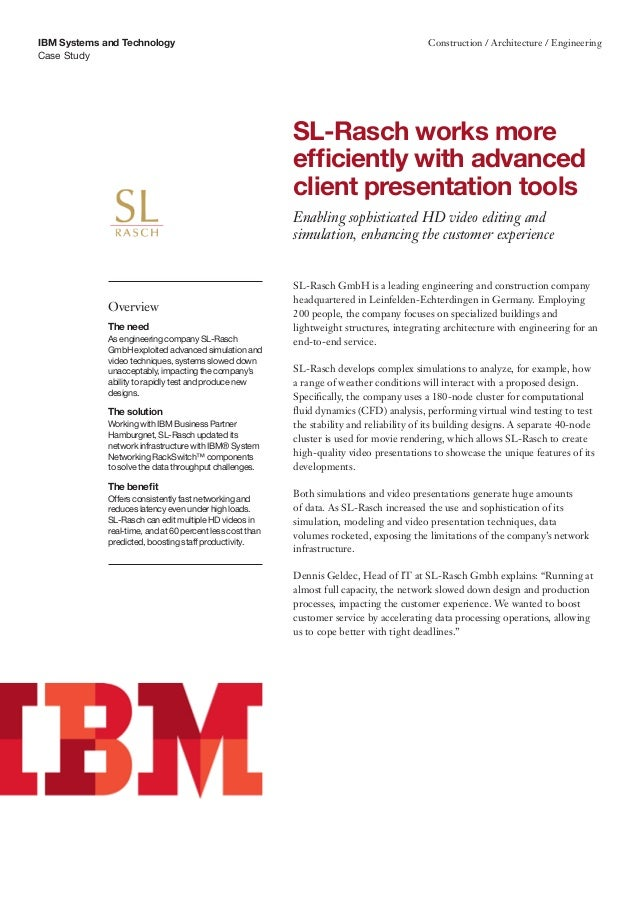 Case Study IBM Systems and Technology Construction / Architecture / Engineering SL-Rasch GmbH is a leading engineering and...