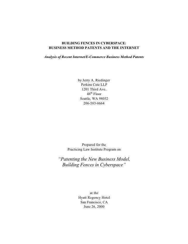 BUILDING FENCES IN CYBERSPACE:   BUSINESS METHOD PATENTS AND THE INTERNET  Analysis of Recent Internet/E-Commerce Business...
