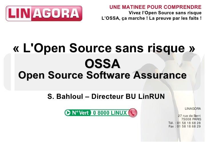 UNE MATINEE POUR COMPRENDRE                               Vivez l'Open Source sans risque                    L'OSSA, ça ma...