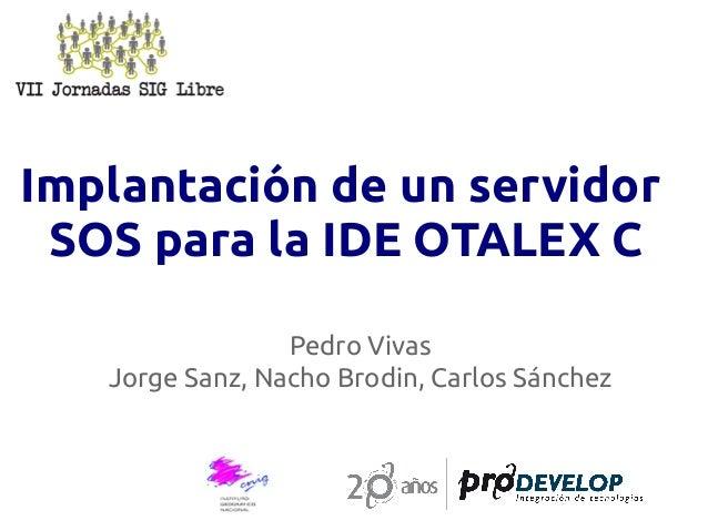Implantación de un servidor SOS en la IDE OTALEX C